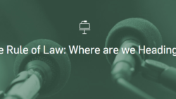 The Rule of Law: Where Are We Heading?PROGRAMME & REPORT