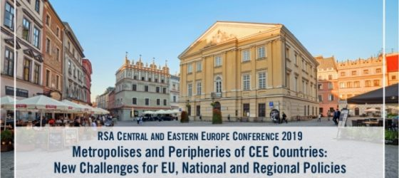 RSA Central and Eastern Europe Conference 2019 Metropolises and Peripheries of CEE Countries: New Challenges for EU, National and Regional Policies